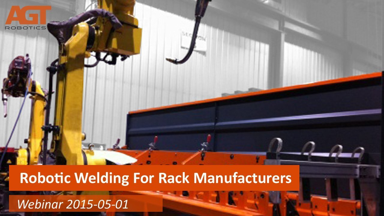 Webinar Robotic Welding for Pallet Rack Manufacturers